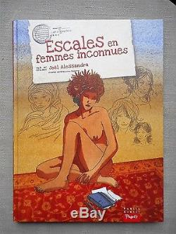 Joel Alessandra Escales En Femmes Inconnues Tt 69 Ex Complet Neuf Dedicace Rare
